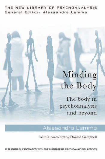 Minding the Body The body in psychoanalysis and beyond book cover