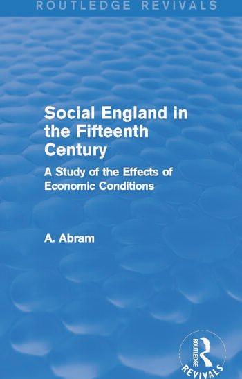 Social England in the Fifteenth Century (Routledge Revivals) A Study of the Effects of Economic Conditions book cover
