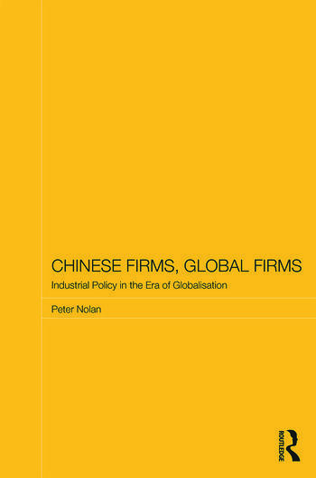 Chinese Firms, Global Firms Industrial Policy in the Age of Globalization book cover