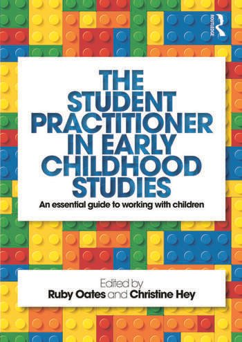 The Student Practitioner in Early Childhood Studies An essential guide to working with children book cover
