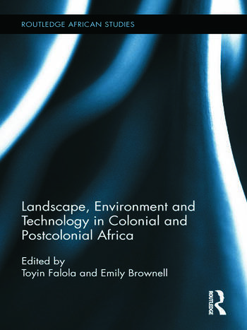 Landscape, Environment and Technology in Colonial and Postcolonial Africa book cover