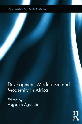 Development, Modernism and Modernity in Africa book cover