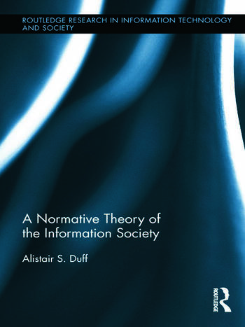 A Normative Theory of the Information Society book cover