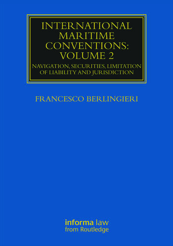 International Maritime Conventions (Volume 2) Navigation, Securities, Limitation of Liability and Jurisdiction book cover