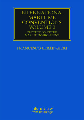International Maritime Conventions (Volume 3) Protection of the Marine Environment book cover