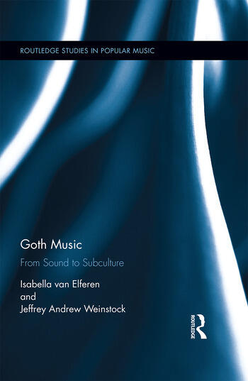 Goth Music From Sound to Subculture book cover