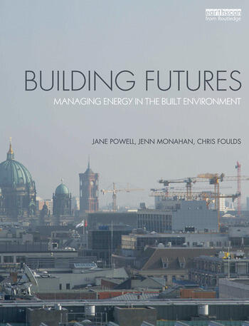 Building Futures Managing energy in the built environment book cover