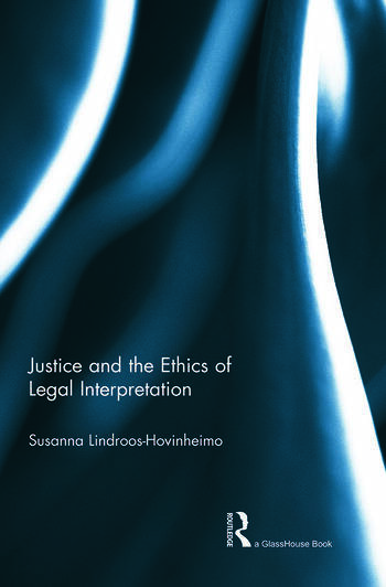 Justice and the Ethics of Legal Interpretation book cover