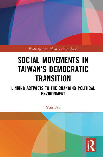 Social Movements in Taiwan's Democratic Transition Linking Activists to the Changing Political Environment book cover