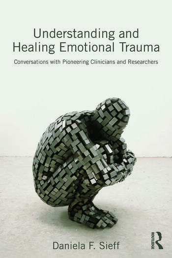 Understanding and Healing Emotional Trauma Conversations with pioneering clinicians and researchers book cover