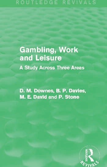 Gambling, Work and Leisure (Routledge Revivals) A Study Across Three Areas book cover