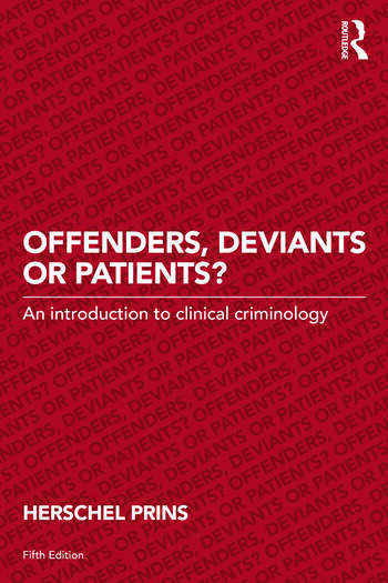 Offenders, Deviants or Patients? An introduction to clinical criminology book cover