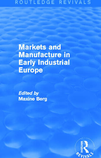 Markets and Manufacture in Early Industrial Europe (Routledge Revivals) book cover