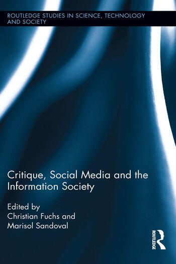 Critique, Social Media and the Information Society book cover