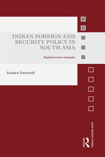 Indian Foreign and Security Policy in South Asia Regional Power Strategies book cover