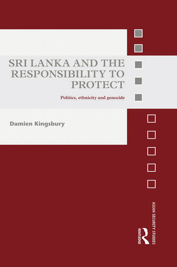 Sri Lanka and the Responsibility to Protect Politics, Ethnicity and Genocide book cover
