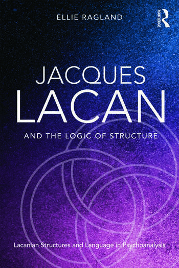 Jacques Lacan and the Logic of Structure Topology and language in psychoanalysis book cover