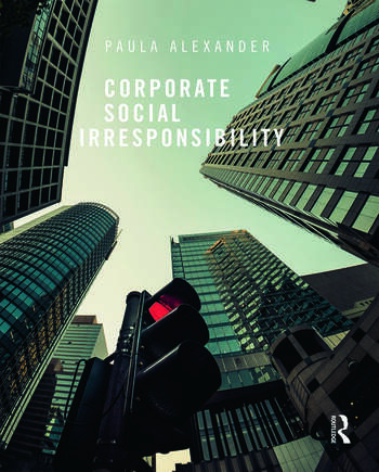 Corporate Social Irresponsibility book cover