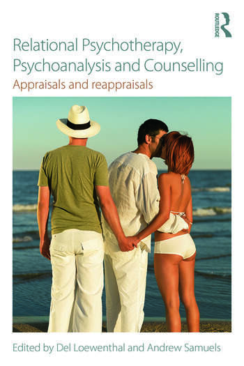 Relational Psychotherapy, Psychoanalysis and Counselling Appraisals and reappraisals book cover