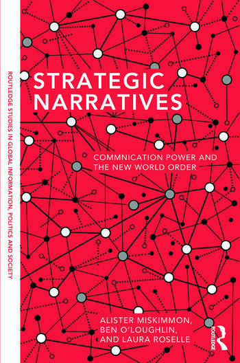 Strategic Narratives Communication Power and the New World Order book cover