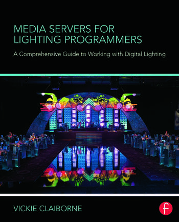Media Servers for Lighting Programmers A Comprehensive Guide to Working with Digital Lighting book cover