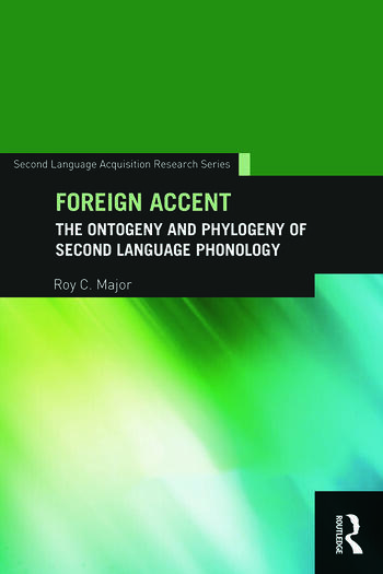 Foreign Accent The Ontogeny and Phylogeny of Second Language Phonology book cover