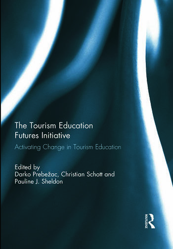 The Tourism Education Futures Initiative Activating Change in Tourism Education book cover