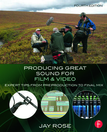 Producing Great Sound for Film and Video Expert Tips from Preproduction to Final Mix book cover