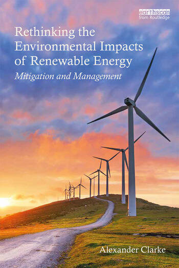 Rethinking the Environmental Impacts of Renewable Energy Mitigation and management book cover