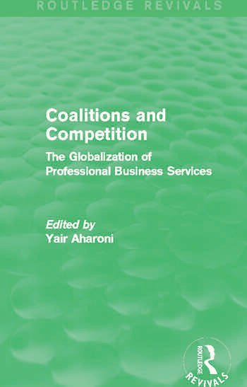 Coalitions and Competition (Routledge Revivals) The Globalization of Professional Business Services book cover