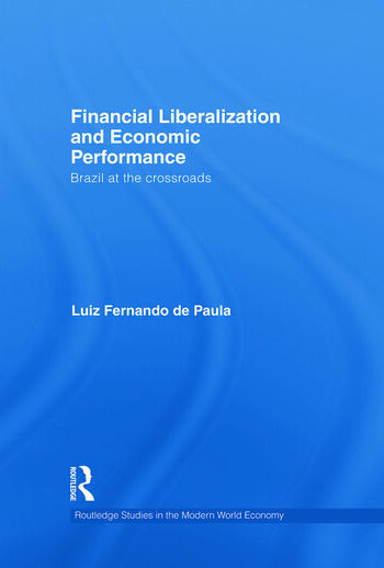 Financial Liberalization and Economic Performance Brazil at the Crossroads book cover