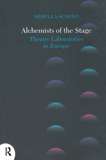 Alchemists of the Stage Theatre Laboratories in Europe book cover