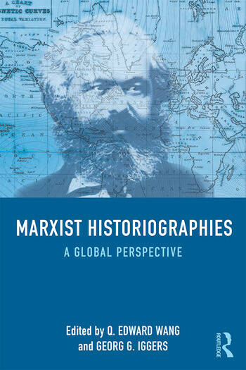 Marxist Historiographies A Global Perspective book cover