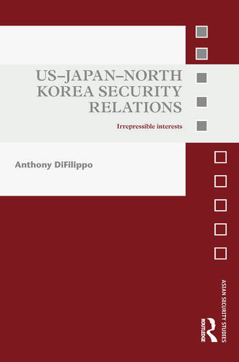 US-Japan-North Korea Security Relations Irrepressible Interests book cover