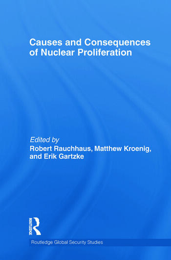 Causes and Consequences of Nuclear Proliferation book cover