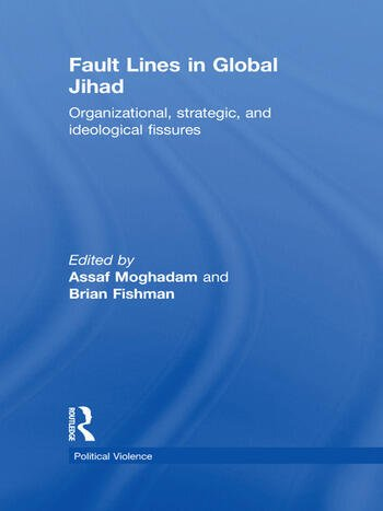 Fault Lines in Global Jihad Organizational, Strategic, and Ideological Fissures book cover