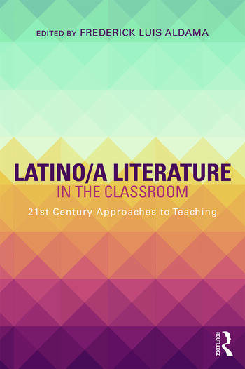 Latino/a Literature in the Classroom Twenty-first-century approaches to teaching book cover