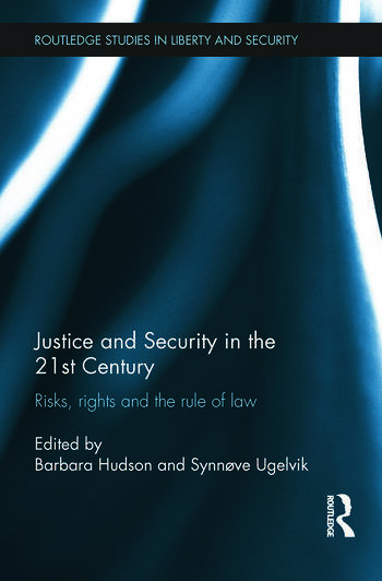 Justice and Security in the 21st Century Risks, Rights and the Rule of Law book cover