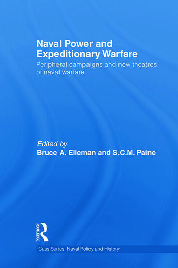 Naval Power and Expeditionary Wars Peripheral Campaigns and New Theatres of Naval Warfare book cover