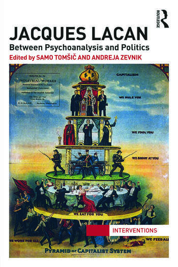 Jacques Lacan Between Psychoanalysis and Politics book cover