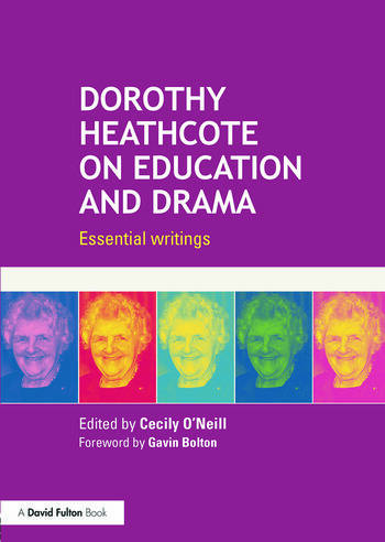 Dorothy Heathcote on Education and Drama Essential writings book cover