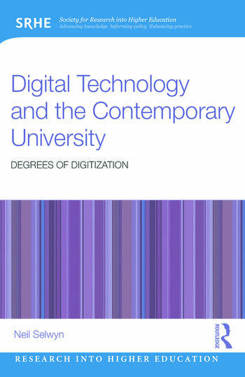 Digital Technology and the Contemporary University Degrees of digitization book cover