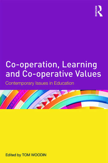 Co-operation, Learning and Co-operative Values Contemporary issues in education book cover