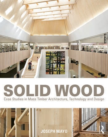 Solid Wood Case Studies in Mass Timber Architecture, Technology and Design book cover