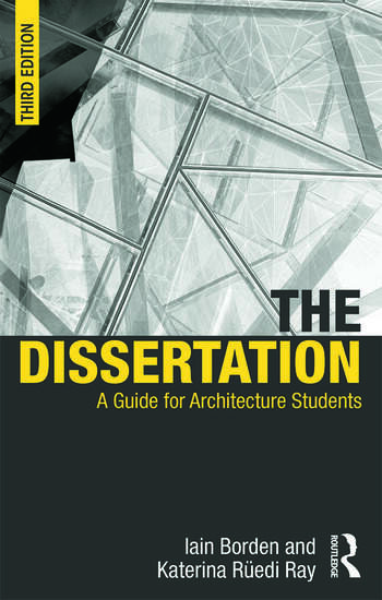The Dissertation A Guide for Architecture Students book cover