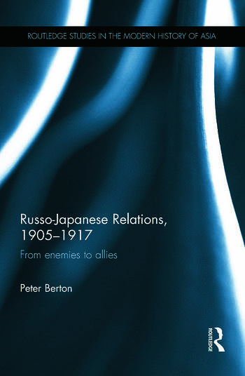 Russo-Japanese Relations, 1905-17 From enemies to allies book cover