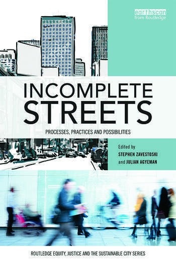 Incomplete Streets Processes, practices, and possibilities book cover