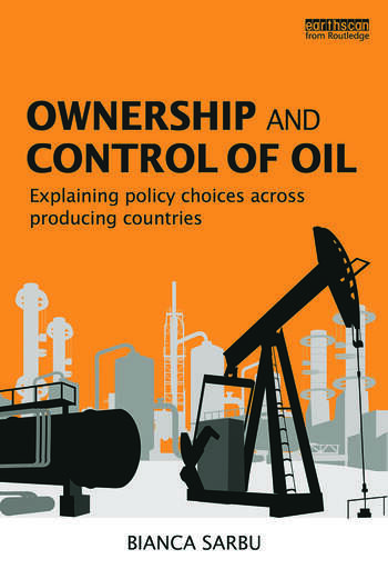 Ownership and Control of Oil Explaining Policy Choices across Producing Countries book cover