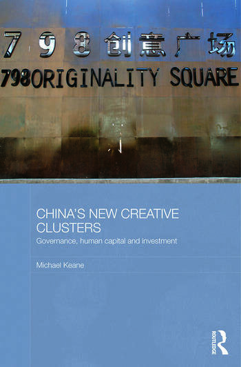 China's New Creative Clusters Governance, Human Capital and Investment book cover