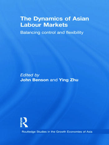 The Dynamics of Asian Labour Markets Balancing Control and Flexibility book cover